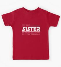 The Best Sister In The Galaxy Kids Tee