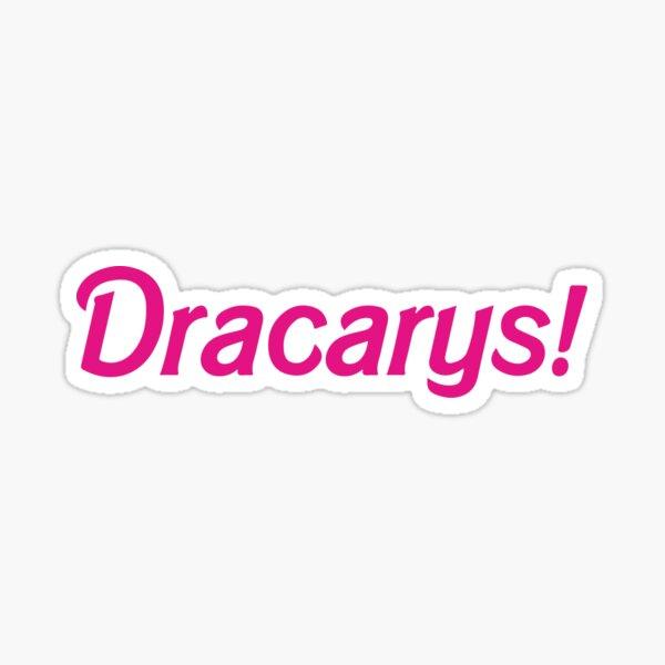 Dracarys! Barbie Sticker