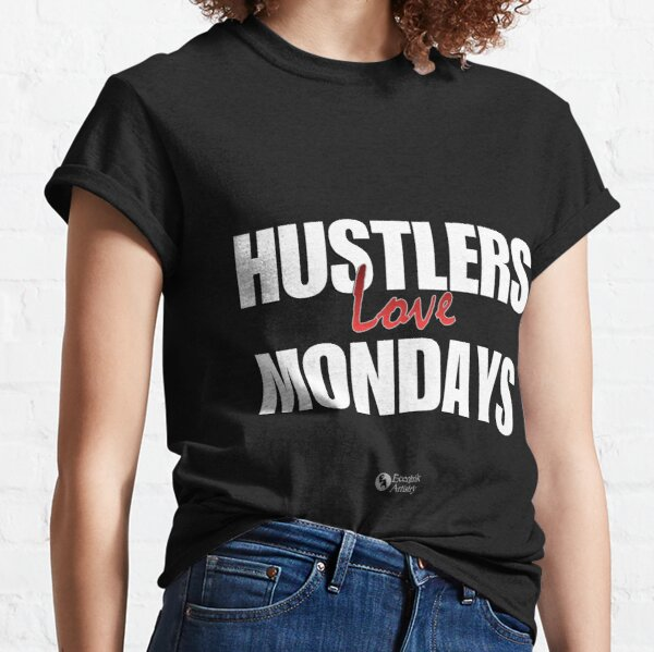 Hustlers Love Mondays Classic T-Shirt