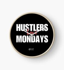 Hustlers Love Mondays Clock