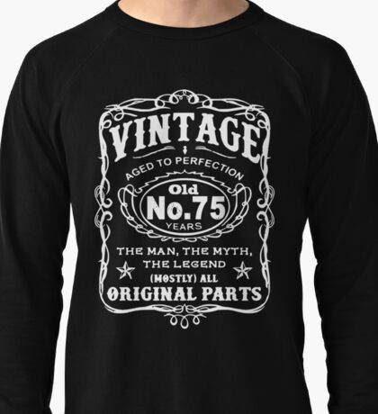 Vintage Aged To Perfection 75 Years Old Lightweight Sweatshirt