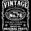 Vintage Aged To Perfection 78 Years Old by wantneedlove