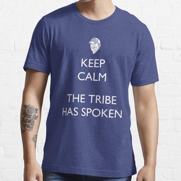 Keep Calm, the Tribe has Spoken - Survivor/Probst Essential T-Shirt