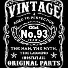 Vintage Aged To Perfection 93 Years Old by wantneedlove
