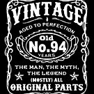 Vintage Aged To Perfection 94 Years Old by wantneedlove