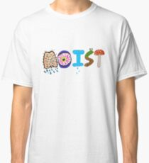 Moist by Raven Vinnie  Classic T-Shirt