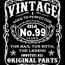 Vintage Aged To Perfection 99 Years Old by wantneedlove