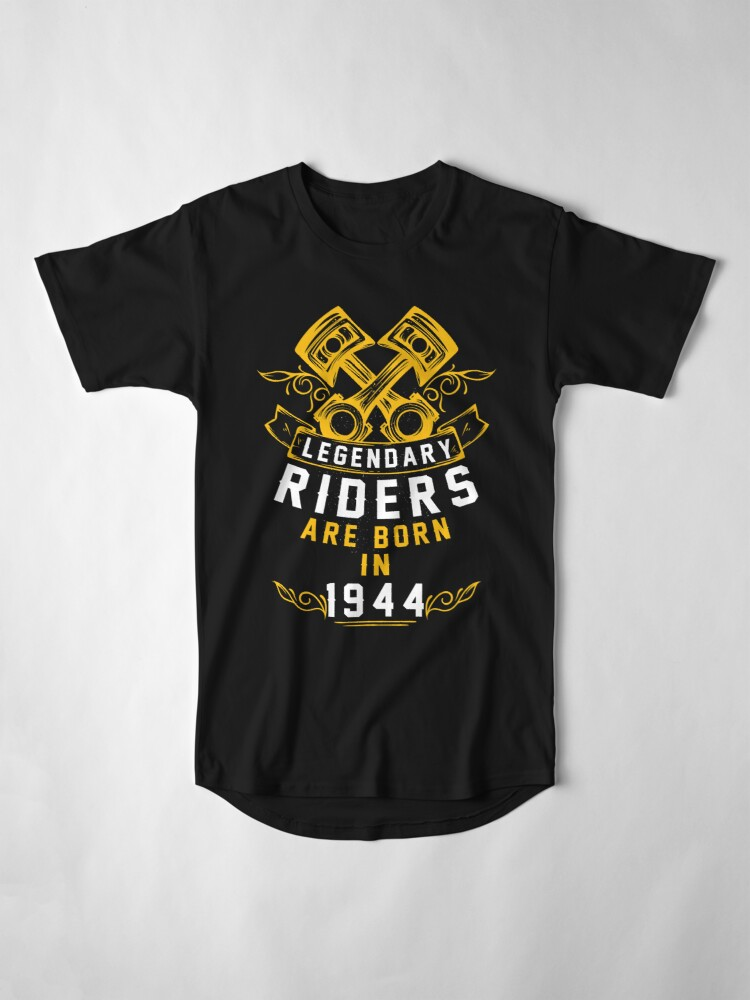 Alternate view of Legendary Riders Are Born In 1944 Long T-Shirt