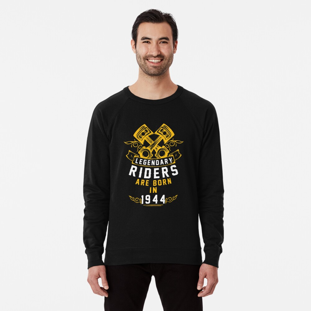 Legendary Riders Are Born In 1944 Lightweight Sweatshirt