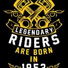 Legendary Riders Are Born In 1953 by wantneedlove