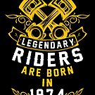 Legendary Riders Are Born In 1974 by wantneedlove