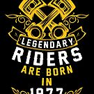 Legendary Riders Are Born In 1977 by wantneedlove