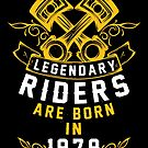 Legendary Riders Are Born In 1979 by wantneedlove
