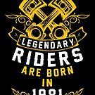 Legendary Riders Are Born In 1981 by wantneedlove