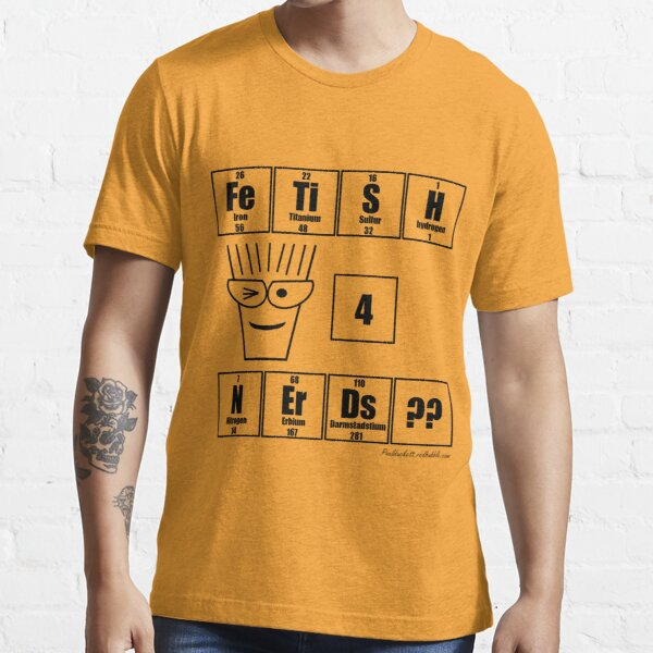 FeTiSH 4 NErDs? - Black Text Essential T-Shirt