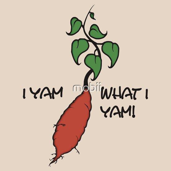 0c943dbaff I yam what I yam!, a t-shirt of mobii, food, plant, popeye, yam, and ...