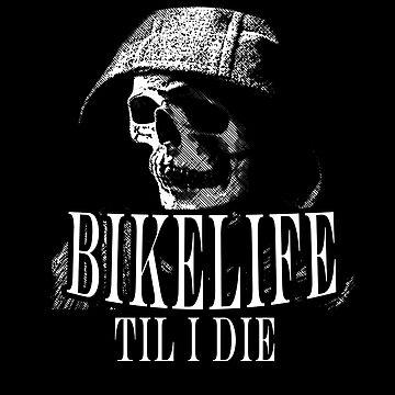 Bikelife Til I Die by fatbanana