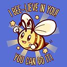 Beelieve in Yourself - Bee Pun by TechraNova