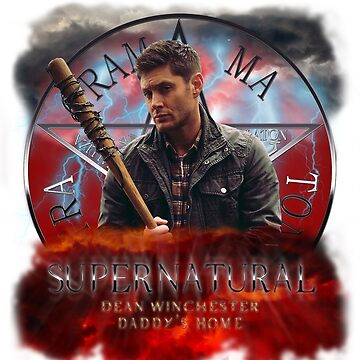 Supernatural Dean Winchester Daddy's Home by ratherkool