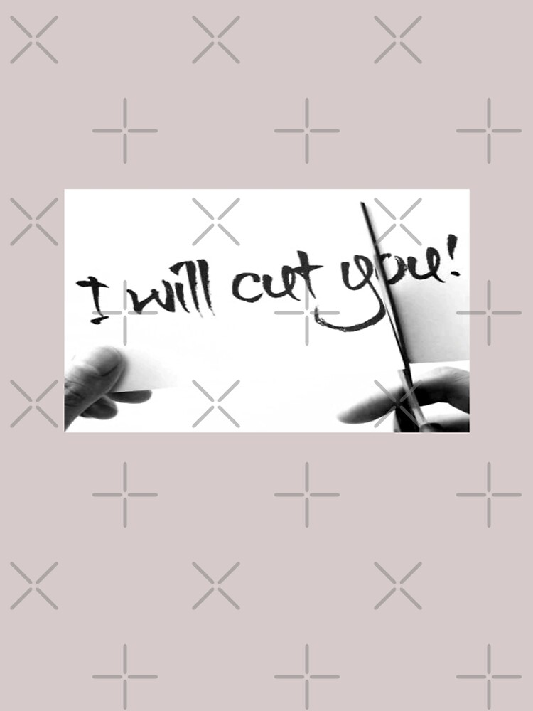 I will cut you by Vinto