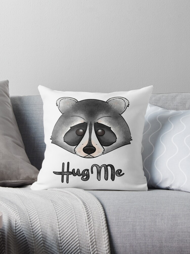 Quot Hug Me Raccoon Quot Throw Pillows By Ventein Redbubble