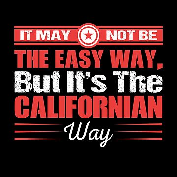 It May Not Be The Easy Way. But It's The Californian Way by MusicReadingSav