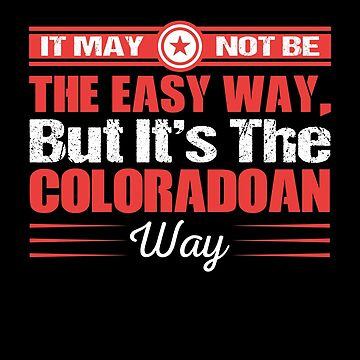 It May Not Be The Easy Way. But It's The Coloradoan Way by MusicReadingSav
