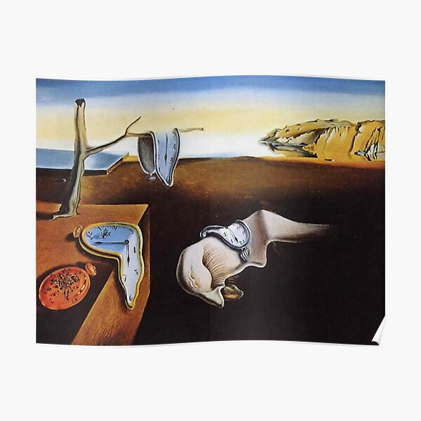 THE PERSISTENCE OF MEMORY - SALVADOR DALI  Poster