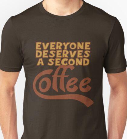 Everyone Deserves a Second... T-Shirt