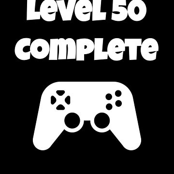 Level 50 Completed 50th Birthday - Funny Video Game Design by fromherotozero