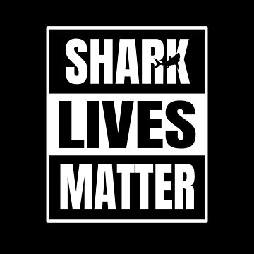 Shark Lives Matter by LisaLiza