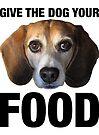 Gib dem Hund dein Essen von Dave Schweisguth
