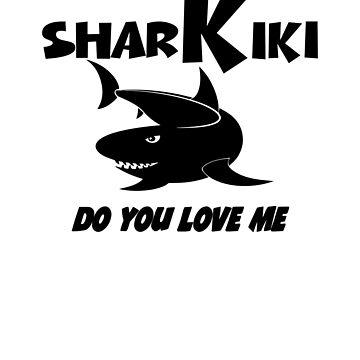 Shark Kiki Do You Love me T Shirt by HozDes