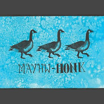 MAYHW-HONK Geese  by Mother-of-Psych