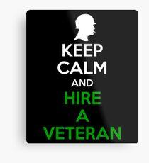 Lámina metálica Mantenga la calma y contrate a un veterano