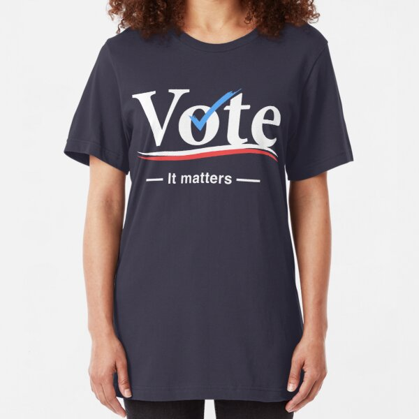 Vote (It Matters) Slim Fit T-Shirt