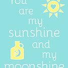 You Are My Sunshine and My Moonshine by yayandrea