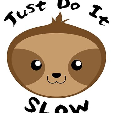 Sloth Make It Slow Emoji White by PMPTV