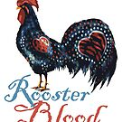 Rooster Blood by PortugalRooster