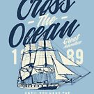Cross The Ocean Great Adventure T-shirt by artbaggage