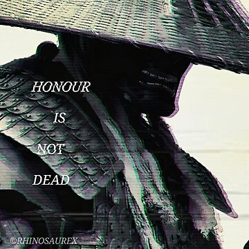 Honour is not dead by Rhinosaurex