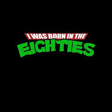I was born in the eighties by piercek26