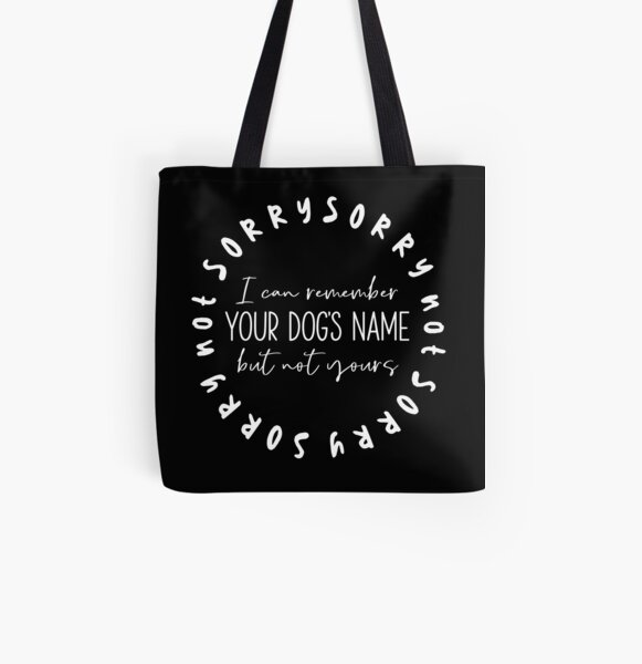 Sorry Not Sorry Dog Slogan Gifts for Dog Lovers All Over Print Tote Bag