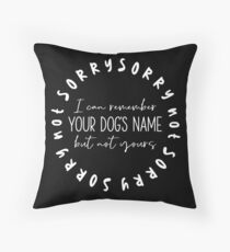 Sorry Not Sorry Dog Slogan Gifts for Dog Lovers Floor Pillow