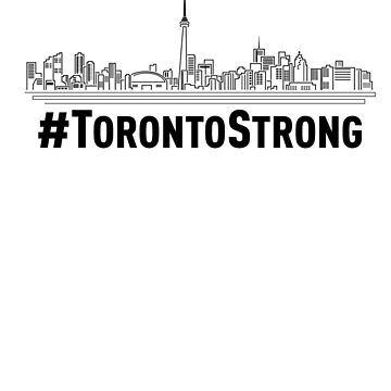 Toronto Strong by credbubble