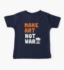 Mach Kunst, nicht Krieg Baby T-Shirt