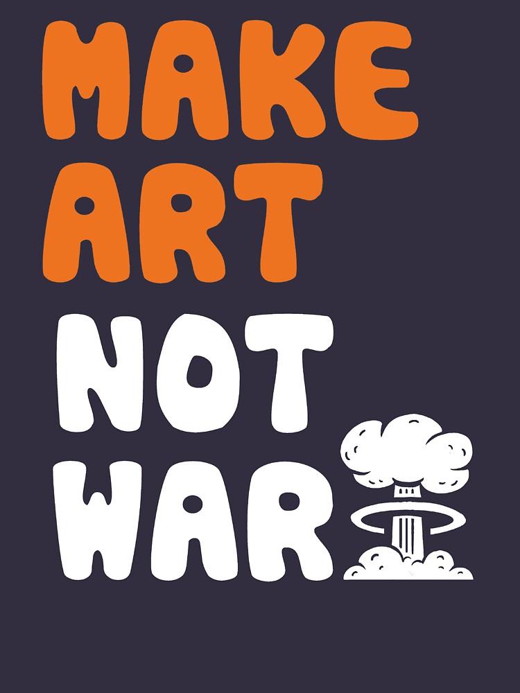 Mach Kunst, nicht Krieg von BootsBoots