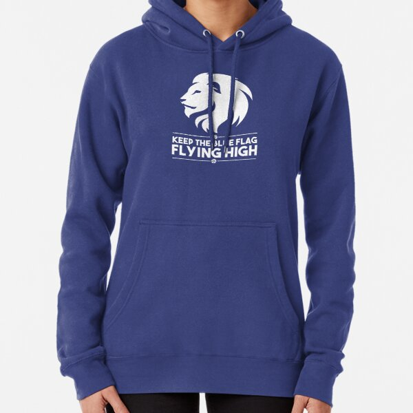 Keep The Blue Flag Flying High Pullover Hoodie