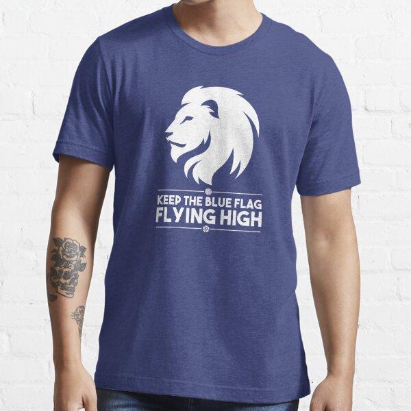 Keep The Blue Flag Flying High Essential T-Shirt
