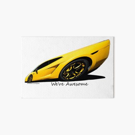 Super Car Art #15  We're Awesome  Art Board Print
